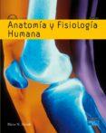 ANATOMIA Y FISIOLOGIA HUMANA di MARIEB, ELAINE N.