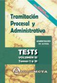 TRAMITACION PROCESAL Y ADMINISTRATIVA (VOL. III): TEST de RAMOS CEJUDO, JOSE LUIS  SEGURA RUIZ, MANUEL