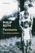 PATRIMONIO: UNA HISTORIA VERDADERA de ROTH, PHILIP