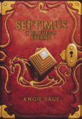 SEPTIMUS Y EL FUEGO ETERNO di SAGE, ANGIE