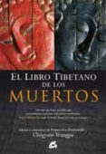 EL LIBRO TIBETANO DE LOS MUERTOS: UN HITO QUE HACE ACCESIBLE ESTA EXTRAORDINARIA REVELACION A LAS MENTES MODERNAS di FREMANTLE, FRANCESCA