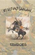 EL ULTIMO SAMURAY di CREUS, EDUARD