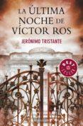 LA ULTIMA NOCHE DE VICTOR ROS di TRISTANTE, JERONIMO
