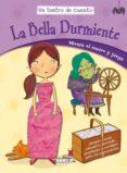 LA BELLA DURMIENTE ( UN TEATRO DE CUENTO ) di VV.AA.