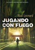 JUGANDO CON FUEGO di LEONARD, NIALL