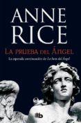 LA PRUEBA DEL ÁNGEL di RICE, ANNE