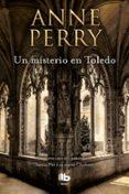 UN MISTERIO EN TOLEDO (INSPECTOR THOMAS PITT 30) di PERRY, ANNE