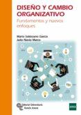 DISEÑO Y CAMBIO ORGANIZATIVO: FUNDAMENTOS Y NUEVOS ENFOQUES di VV.AA.