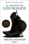 EL GREMIO DE LOS MAGOS (CRONICAS DEL MAGO NEGRO) de CANAVAN, TRUDI
