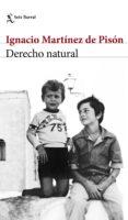 DERECHO NATURAL (EJEMPLAR FIRMADO POR EL AUTOR di MARTINEZ DE PISON, IGNACIO