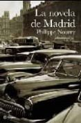 LA NOVELA DE MADRID di NOURRY, PHILIPPE