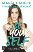 9788408154150 - Cadepe Maria: Be Yourself. Triunfa Siendo Tu Misma - Libro