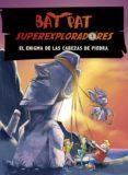BAT PAT SUPEREXPLORADORES 4: EL ENIGMA DE LAS CABEZAS DE PIEDRA de PAVANELLO, ROBERTO