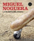 LA MUERTE DEL PIYAYO di NOGUERA, MIGUEL