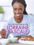 LA COCINA SANA DE LORRAINE PASCALE de PASCALE, LORRAINE