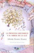 LA PRINCESA MICOMICO Y EL ARBOL DE LA LUZ de ALVAREZ ALVAREZ, ALFREDO