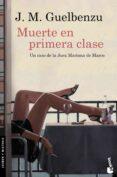MUERTE EN PRIMERA CLASE di GUELBENZU, JOSE MARIA