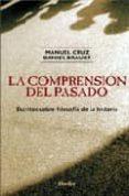 LA COMPRENSION DEL PASADO: ESCRITOS SOBRE FILOSOFIA DE LA HISTORI A di CRUZ, MANUEL  BRAUER, DANIEL