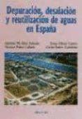 DEPURACION, DESALACION Y REUTILIZACION DE AGUAS EN ESPAÑA di RICO AMOROS, ANTONIO