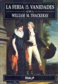 LA FERIA DE LAS VANIDADES di THACKERAY, WILLIAM MAKEPEACE