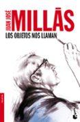 LOS OBJETOS NOS LLAMAN de MILLAS, JUAN JOSE