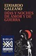 DIAS Y NOCHES DE AMOR Y DE GUERRA di GALEANO, EDUARDO