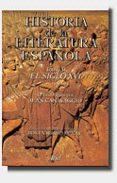 HISTORIA DE LA LITERATURA ESPAÑOLA (VOL.II): EL SIGLO XVI di VV.AA.