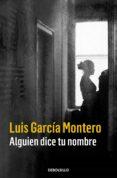 ALGUIEN DICE TU NOMBRE de GARCIA MONTERO, LUIS