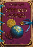 SEPTIMUS: EL ANILLO DE LAS DOS CARAS di SAGE, ANGIE