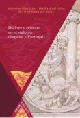DIALOGO Y CENSURA EN EL SIGLO XVI (ESPAÑA Y PORTUGAL) di VV.AA.