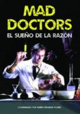 MAD DOCTORS: EL SUEÑO DE LA RAZON di VV.AA.