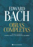 Edward Bach. Obras Completas - Continente