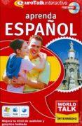 WORLD TALK! LEARN SPANISH (NIVEL INTERMEDIO) (CD-ROM) (ESPAÑOL) di VV.AA.