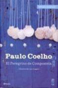 9788408052951 - Coelho Paulo: El Peregrino De Compostela: Diario De Un Mago (ed. Ilustrada) - Libro