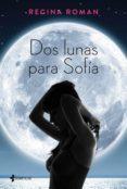 9788408163251 - Roman Regina: Dos Lunas Para Sofia - Libro