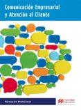 COMUNICACION EMPRESARIAL Y ATENCION AL CLIENTE 2015 di VV.AA.