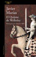 EL QUIJOTE DE WELLESLEY de MARIAS, JAVIER