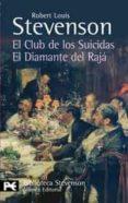 EL CLUB DE LOS SUICIDAS; EL DIAMANTEL DEL RAJA di STEVENSON, ROBERT LOUIS