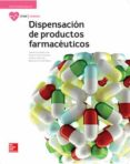 DISPENSACIÓN DE PRODUCTOS FARMACÉUTICOS. EDICIÓN 2017 di VV.AA.