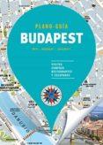 BUDAPEST (PLANO-GUÍA) 2017 (5ª ED.) di VV.AA.