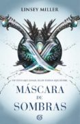 MÁSCARA DE SOMBRAS de MILLER, LINSEY