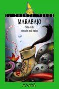 MARABAJO.(PRIMER PREMIO DEL XXVII CONCURSO DE NARRATIVA INFANTIL) di ALBO, PABLO
