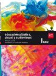 EDUCACIÓN PLÁSTICA, VISUAL Y AUDIOVISUAL 1º ESO SAVIA 16 (ANDALUCÍA) di VV.AA