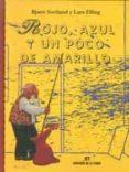 ROJO, AZUL Y UN POCO DE AMARILLO (3ª ED.) di SCORTLAND, BJØRN ELLING, LARS