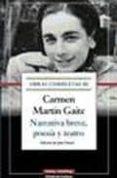 NARRATIVA BREVE, POESIA Y TEATRO: OBRAS COMPLETAS III de MARTIN GAITE, CARMEN