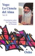 YOGA: LA CIENCIA DEL ALMA (VOL. IV) di OSHO