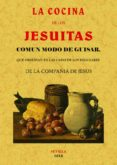 LA COCINA DE LOS JESUITAS: COMUN MODO DE GUISAR (ED. FACSIMIL DE LA OBRA DE 1818) di DESCONOCIDO
