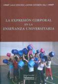 LA EXPRESION CORPORAL EN LA ENSEÑANZA UNIVERSITARIA di SANCHEZ, GALO