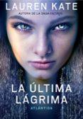 LA ULTIMA LAGRIMA 2. ATLANTIDA di LAUREN, KATE
