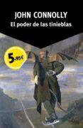 EL PODER DE LAS TINIEBLAS (SERIE CHARLIE PARKER 2) de CONNOLLY, JOHN